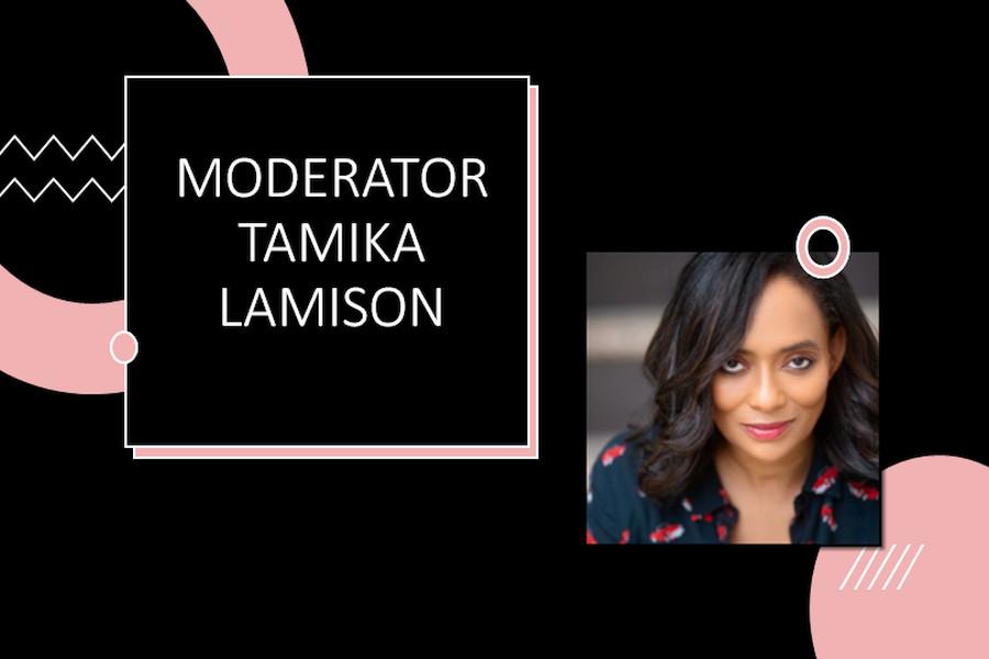 Moderator – Tamika Lamison
